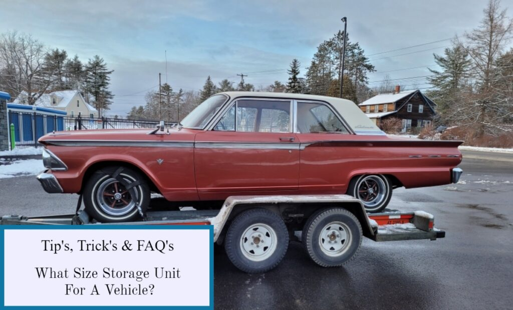 What size storage unit will fit a vehicle? Vehicle storage tips